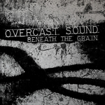 OVERCAST SOUND - Beneath The Grain (Front Cover)