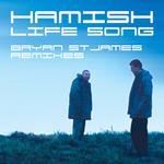 Life Song - Bryan St James Remixes
