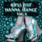 Girls Just Wanna Dance, Vol  2