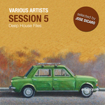 Session Vol 5 Deep House Files (selected by Jose Dicaro)
