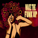 Wake The Funk Up