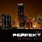 From Perfekt To Miami 2013