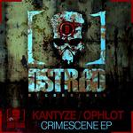 KANTYZE/OPHLOT - Crimescene EP (Front Cover)