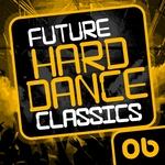 Various: Future Hard Dance Classics Volume 6