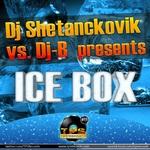 DJ SHETANCKOVIK vs DJ B - Ice Box (Front Cover)