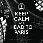 Keep Calm And Head To Paris