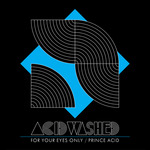 For Your Eyes Only / Prince Acid - Single