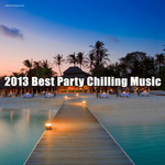 2013 Best Party Chilling Music