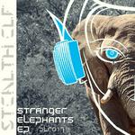 STEALTH ELF feat EMMA SPENCER - Stranger Elephants EP (Front Cover)