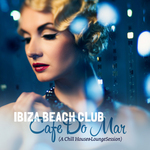 Ibiza Beach Club Cafe Do Mar (A Chill House & Lounge Session)
