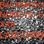 B4ck6roundno1se Xx8