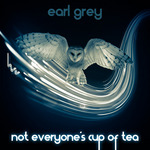 EARL GREY - Not Everyone's Cup Of Tea EP (Front Cover)