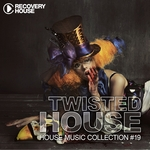 Twisted House Vol 19 (House Music Collection)