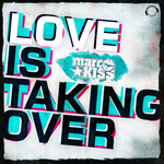 Love Is Taking Over (Remix Bundle)