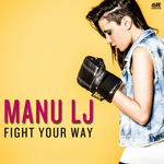 MANU LJ - Fight Your Way (Front Cover)