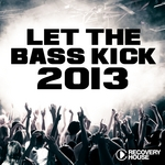 VARIOUS - Let The Bass Kick 2013 (Front Cover)
