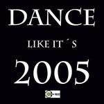 Dance Like It's 2005