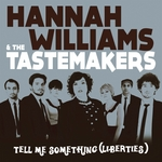 HANNAH WILLIAMS & THE TASTEMAKERS - Tell Me Something (Liberties) (Front Cover)