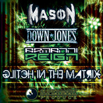 MASON/DOWN JONES feat ARMANNI REIGN - Glitch In The Matrix (Front Cover)