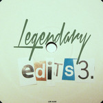 VARIOUS - Legendary Edits 3 (Front Cover)