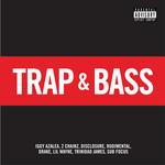 Trap & Bass (Explicit)