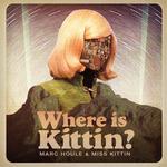 Where Is Kittin?
