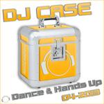 DJ Case Dance & Hands Up 04-2013