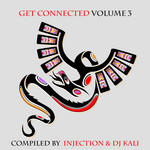 Get Connected Vol 3 (compiled by Injection & DJ Kali)