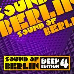 Sound Of Berlin Deep Edition Vol 4