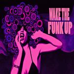 Wake The Funk Up Vol 2