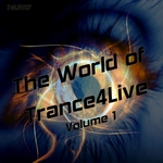 The World Of Trance4Live Volume 1