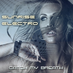 SUNRISE ELECTRO - Catch My Breath (Front Cover)