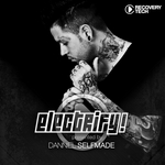 Electrify! (Presented By Danniel Selfmade) (unmixed tracks)