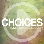 Choices: Tech House Selection #9