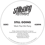 STILL GOING - Work That Shit Party (Front Cover)