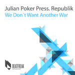 We Don't Want Another War (Julian Poker press Republik)