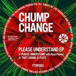 CHUMP CHANGE - Please Understand (Front Cover)