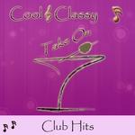 Cool & Classy: Take On Club Hits