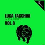 Luca Facchini In Da House Vol 8