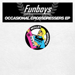 FUNBOYS - Occasional Crossdressers EP (Front Cover)