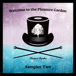 Welcome To The Pleasure Garden Sampler Two