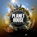 Planet House Vol 18: Big Room House Tunes