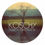 KOSCHY - Liquid Connection EP (Front Cover)