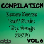 Compilation Dance House Best Music Top Songs 2013 Vol 6
