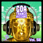 Goa Trance Missions Vol 56 (Best Of Psytrance Techno Hard Dance Progressive Tech House Downtempo EDM Anthems)