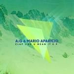AG & MARIO APARICIO - Clap Like U Mean It EP (Front Cover)