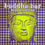 Buddha Bar: Best Of Electro Rare Grooves