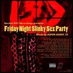 Friday Night Slinky Sex Party