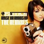 Raise Ur Hands Up (The Remixes)
