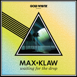 KLAW, Max - Waiting For The Drop (Front Cover)